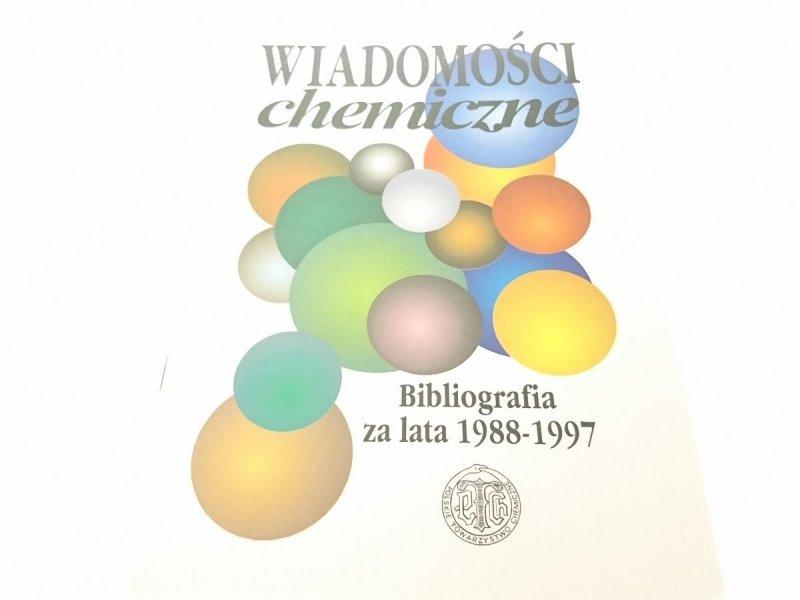 WIADOMOŚCI CHEM. BIBLIOGRAFIA ZA LATA 1988-1997