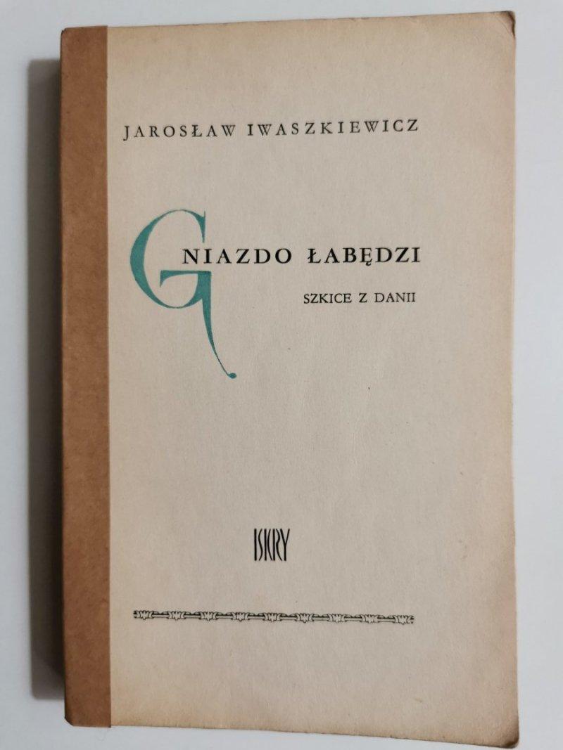 GNIAZDO ŁABĘDZI. SZKICE Z DANII - Jarosław Iwaszkiewicz 1962