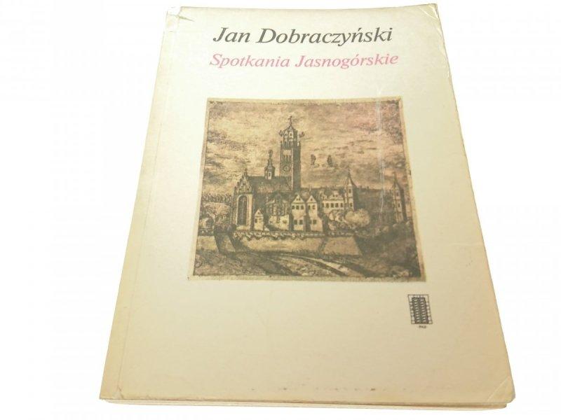SPOTKANIA JASNOGÓRSKIE - Jan Dobraczyński