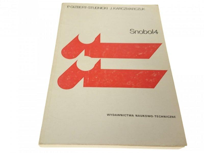 SNOBOL 4 P. Gizbert-Studnicki J. Karczmarczuk