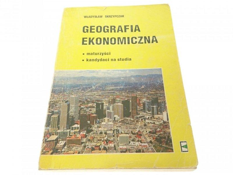 GEOGRAFIA EKONOMICZNA - WŁADYSŁAW SKRZYPCZAK