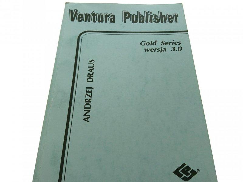 VENTURA PUBLISHER. GOLD SERIES WERSJA 3.0 - Draus