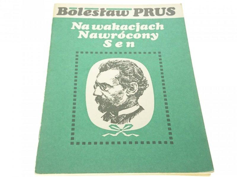 NA WAKACJACH; NAWRÓCONY SEN - Bolesław Prus (1988)