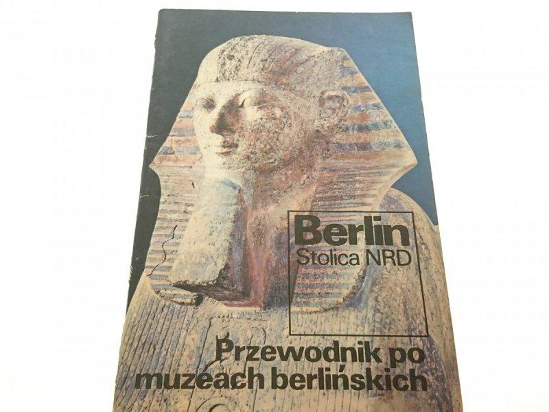 BERLIN. STOLICA NRD. PRZEWODNIK PO MUZEACH... 1980