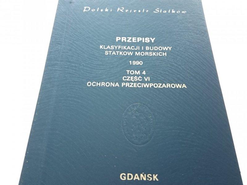POLSKI REJESTR STATKÓW 1990 TOM 4 CZĘŚĆ VI OCHRONA