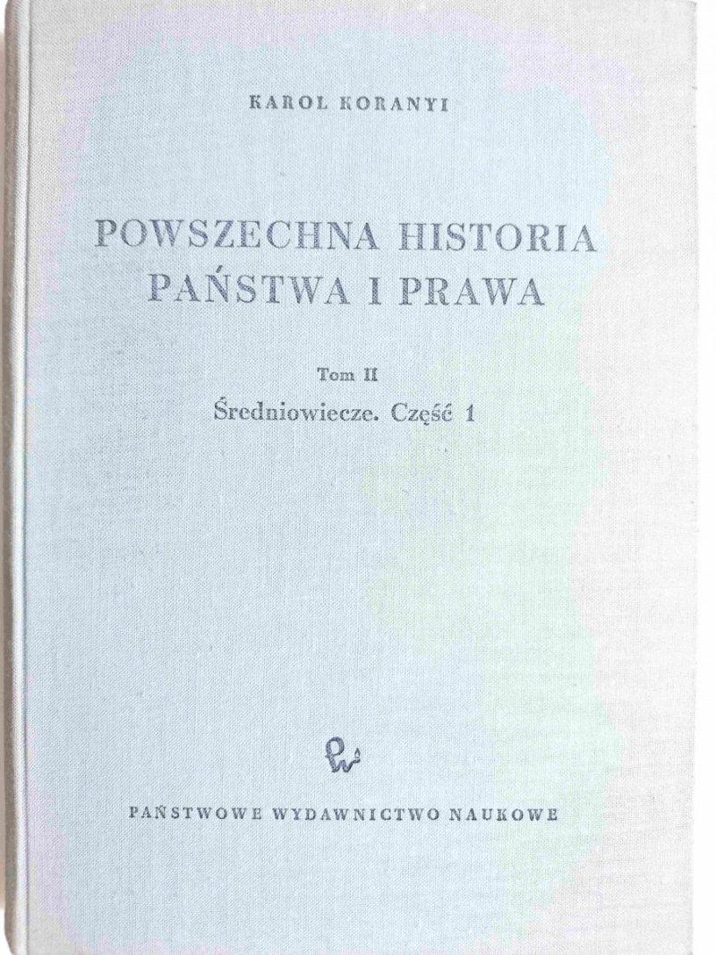 POWSZECHNA HISTORIA PAŃSTWA I PRAWA TOM II ŚREDNIOWIECZE CZĘŚĆ 1 1963