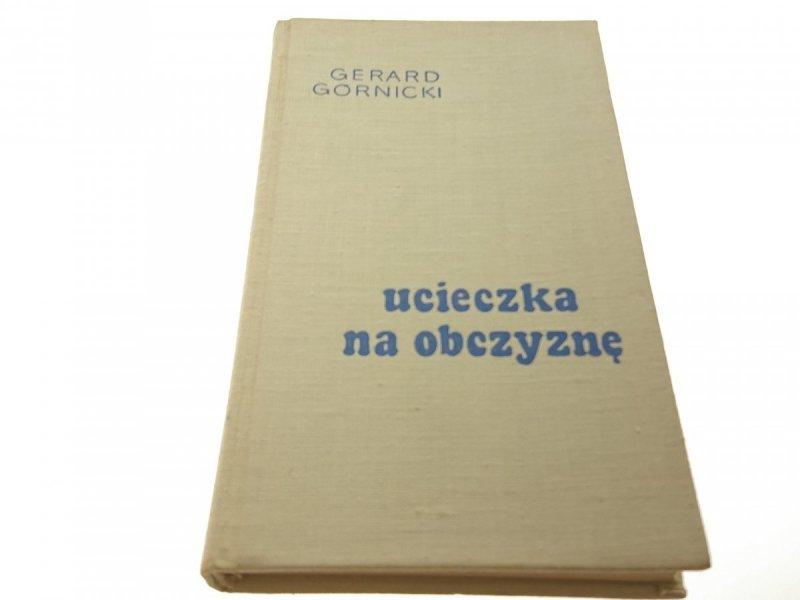 UCIECZKA NA OBCZYZNĘ - Gerard Górnicki (1968)