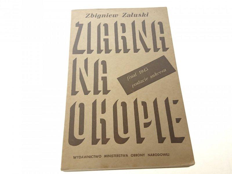 ZIARNA NA OKOPIE - Zbigniew Załuski