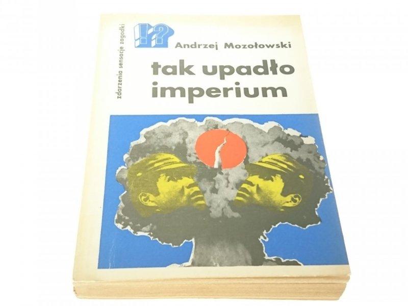 TAK UPADŁO IMPERIUM - Andrzej Mozołowski 1984