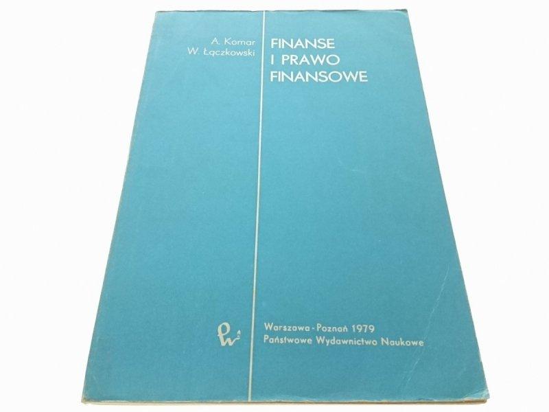 FINANSE I PRAWO FINANSOWE - A. Komar 1979