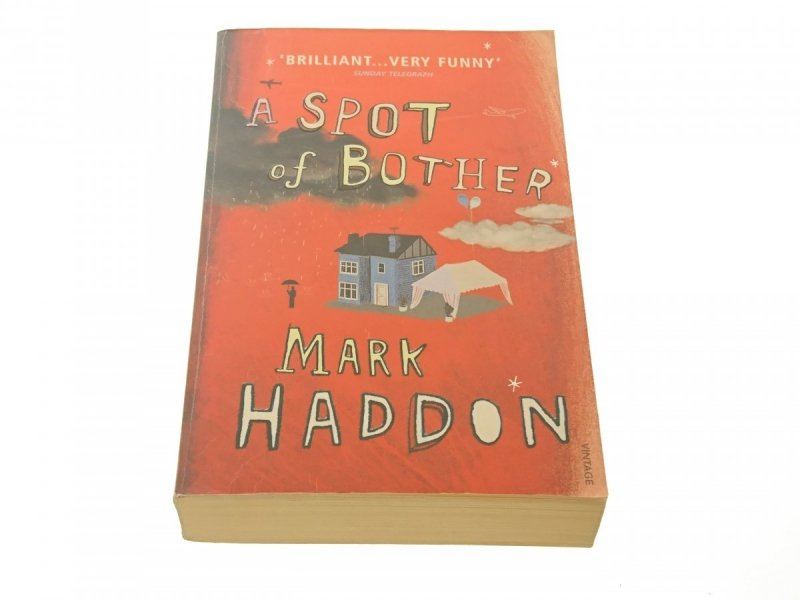 A SPOT OF BOTHER - Mark Haddon (2007)