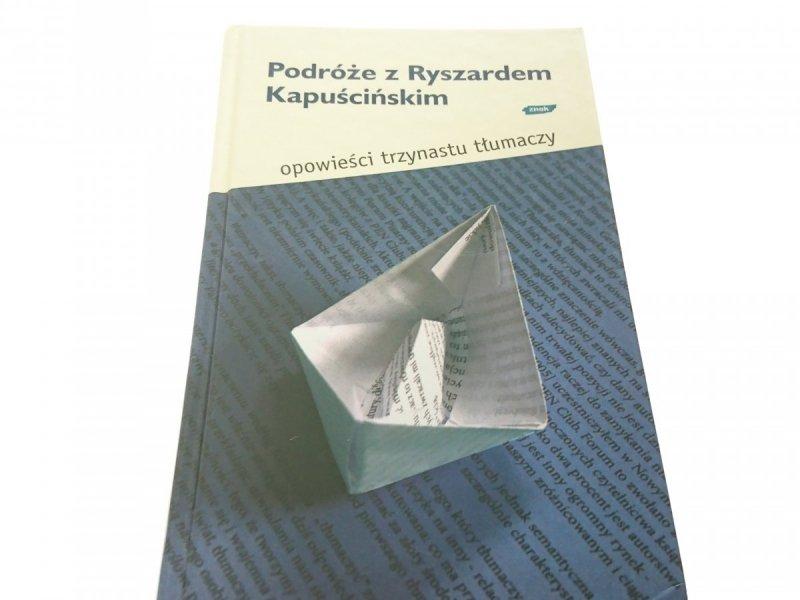PODRÓŻE Z RYSZARDEM KAPUŚCIŃSKIM - Red. Dudko 2007