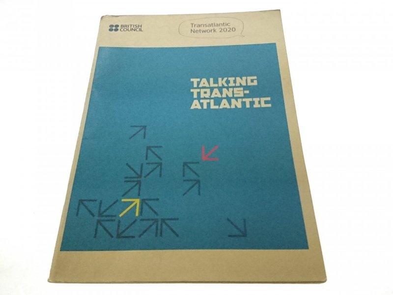 TALKING TRANS-ATLANTIC. BRITISH COUNCIL
