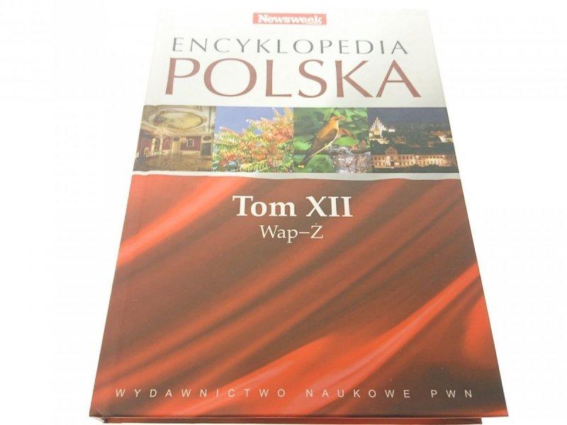 ENCYKLOPEDIA POLSKA TOM XII WAP-Ż 2008