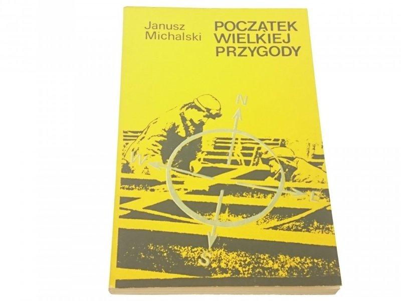 POCZĄTEK WIELKIEJ PRZYGODY - Janusz Michalski 1974