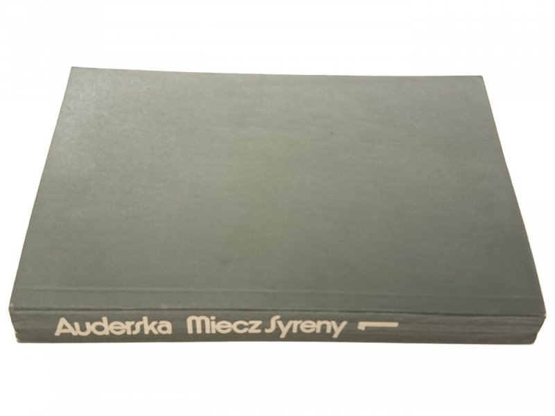 MIECZ SYRENY TOM 1 - Halina Auderska