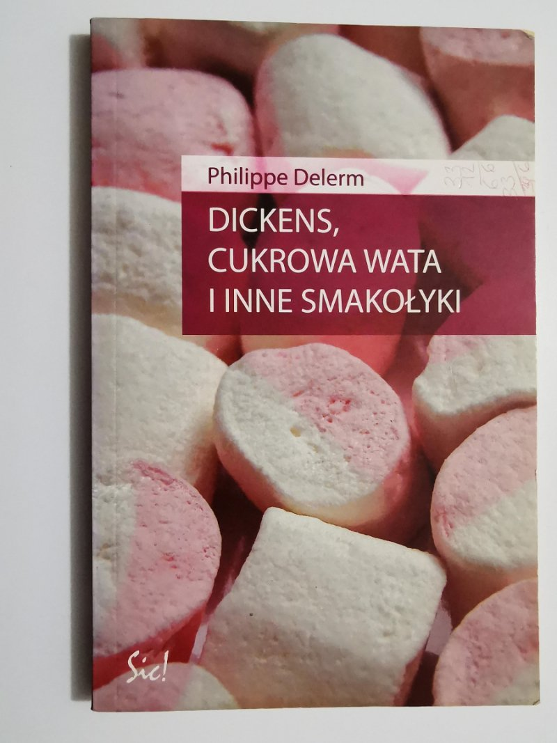 DICKENS, CUKROWA WATA I INNE SMAKOŁYKI - Philippe Delerm 2006