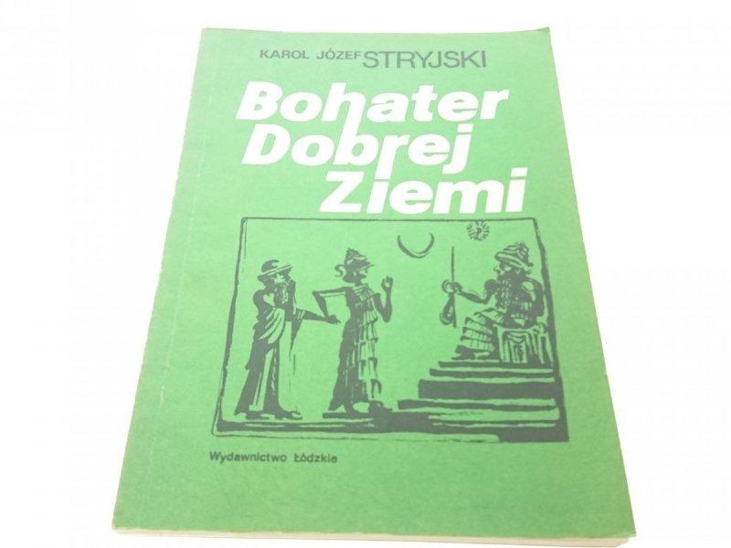 BOHATER DOBREJ ZIEMI - Karol Józef Stryjski