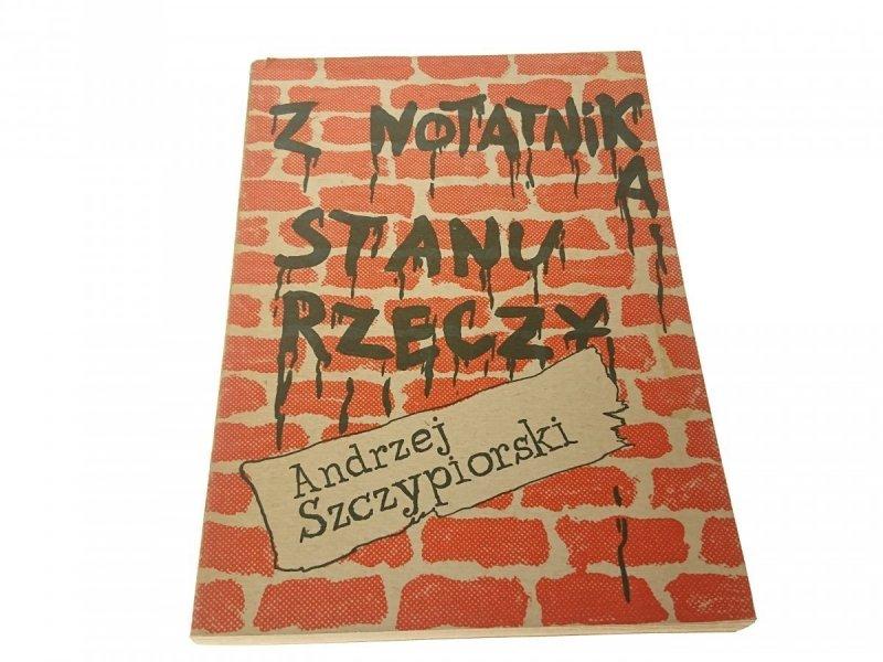 Z NOTATNIKA STANU RZECZY - A. Szczypiorski