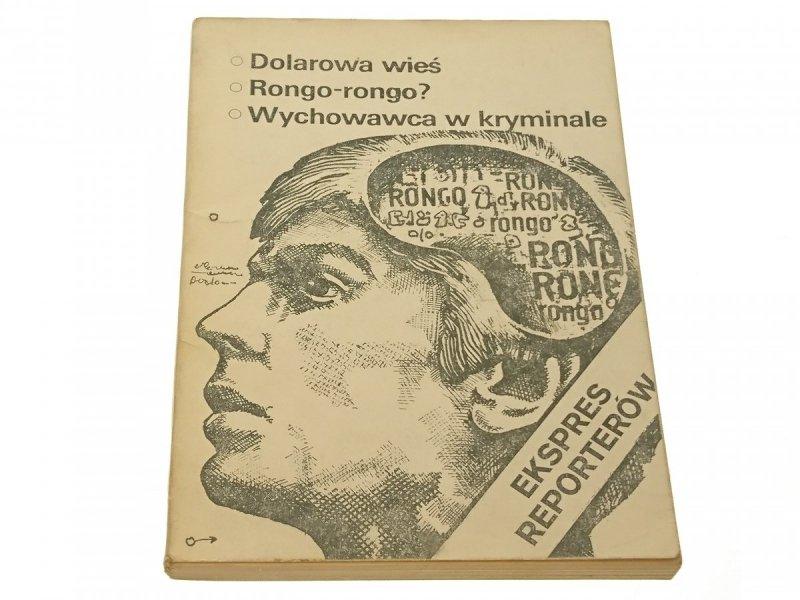 EKSPRES REPORTERÓW '82: DOLAROWA WIEŚ; RONGO-RONGO