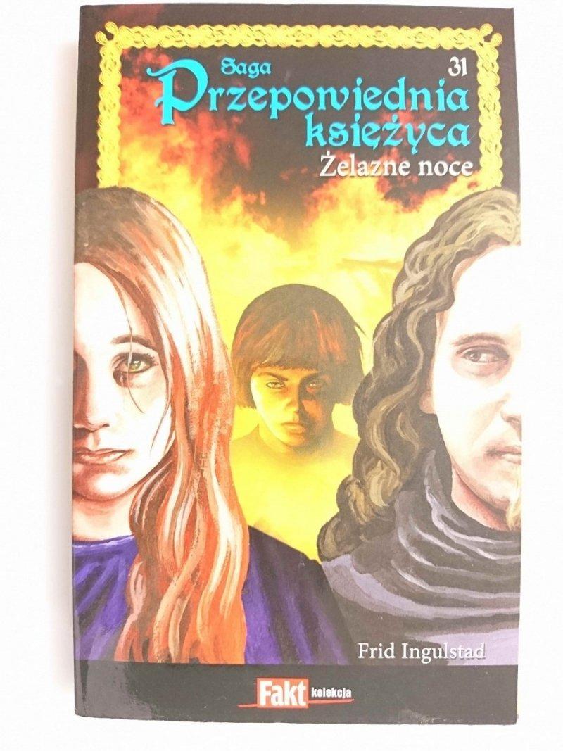 SAGA PRZEPOWIEDNIA KSIĘŻYCA TOM 31 ŻELAZNE NOCE - Frid Ingulstad 2011