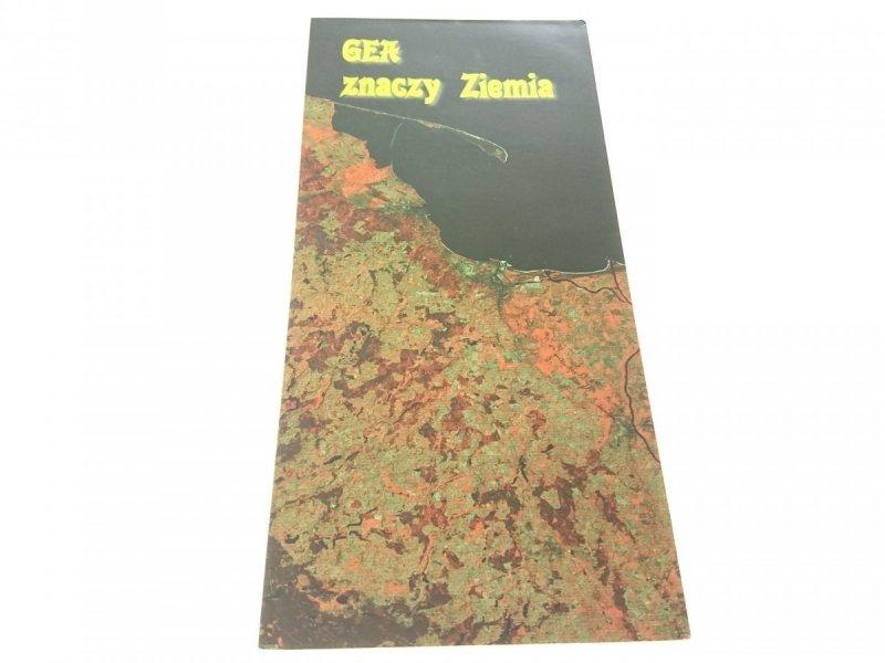 GEA ZNACZY ZIEMIA - Joanna Zachowicz 2005