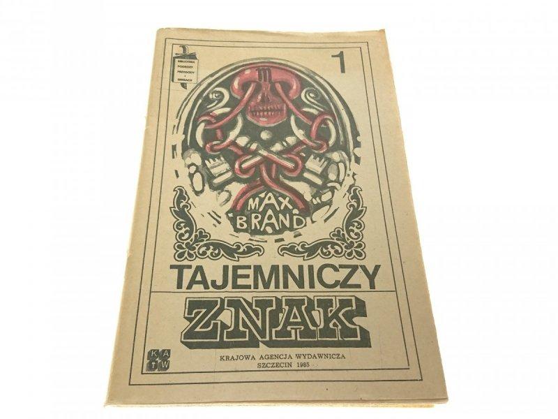 TAJEMNICZY ZNAK TOM 1 - Max Brand (1985)
