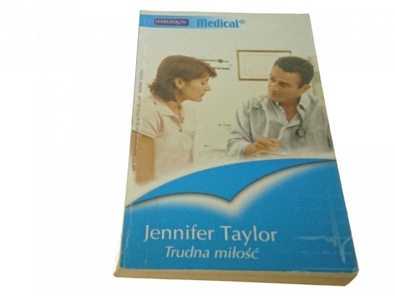 TRUDNA MIŁOŚĆ - Jennifer Taylor (2007)