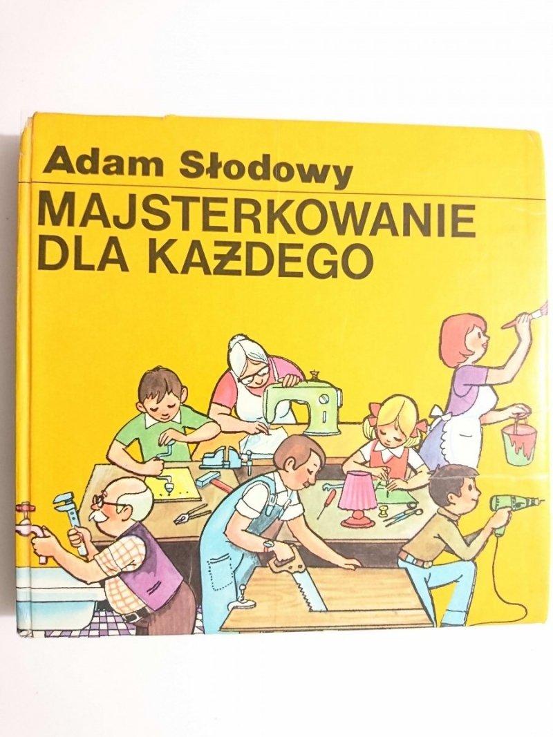 MAJSTERKOWANIE DLA KAŻDEGO - Adam Słodowy 1979