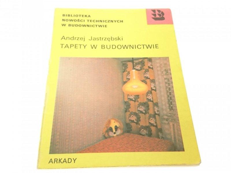 TAPETY W BUDOWNICTWIE - Andrzej Jastrzębski