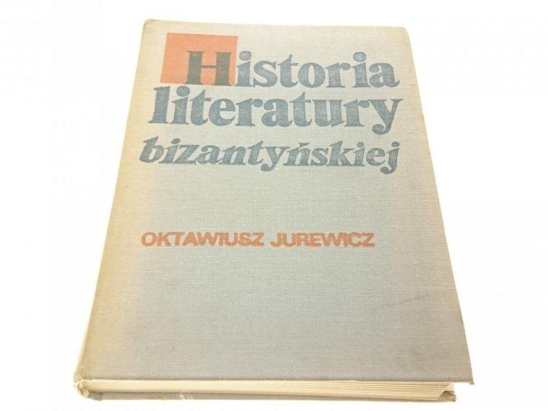 HISTORIA LITERATURY BIZANTYJSKIEJ - O. Jurewicz