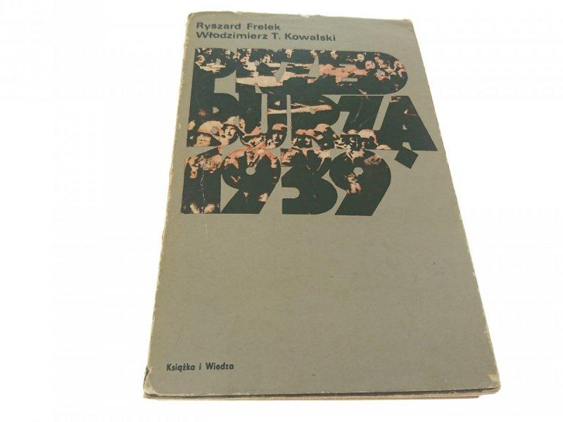 PRZED BURZĄ 1939 - R. Frelek i W.T. Kowalski