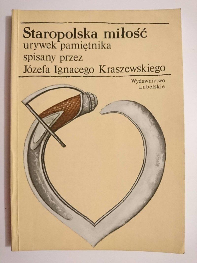 STAROPOLSKA MIŁOŚĆ. URYWEK PAMIĘTNIKA - Józef Ignacy Kraszewski 1989
