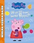 PRODUKT PREMIOWANY Świnka Peppa Wielka księga bajek 1 W co się bawi świnka Peppa?