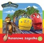 Stacyjkowo Ruszać czas! 18 Bananowa zagadka