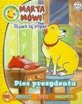 Marta Mówi Słowa są super 10 Pies prezydenta