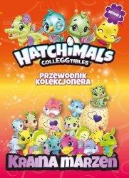 Hatchimals Przewodnik kolekcjonera 3 Kraina marzeń