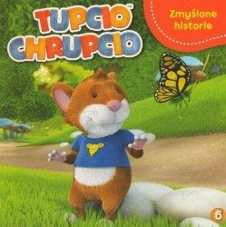 Tupcio Chrupcio 6 Zmyślone historie