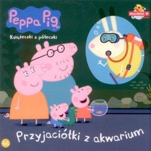 Świnka Peppa Książeczki z półeczki 46 Przyjaciółki z akwarium