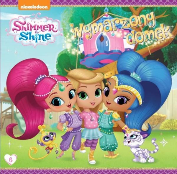 Shimmer i Shine 6 Wymarzony domek