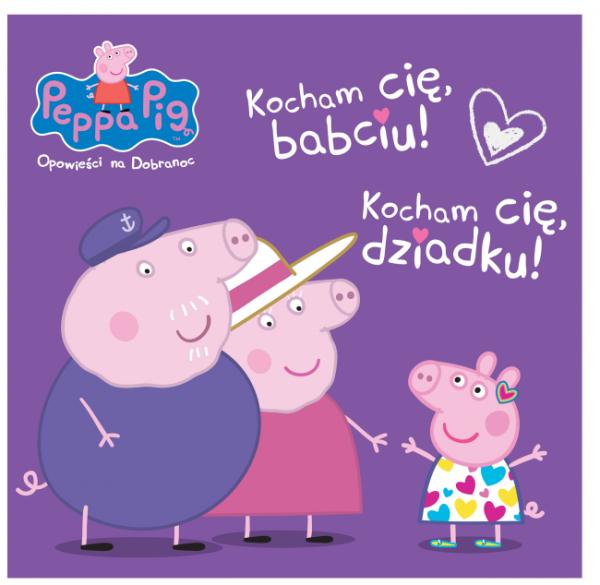 Świnka Peppa Opowieści na Dobranoc 9 Kocham cię babciu! Kocham cię dziadku!