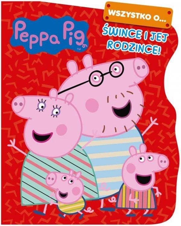 Świnka Peppa Wszystko o… śwince i jej rodzince