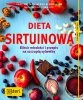 Dieta sirtuinowa Eliksir młodości i przepis na szczupłą sylwetkę.