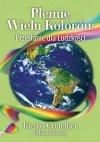 Plemię Wielu Kolorów Przesłanie dla Ludzkości