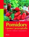 Pomidory Uprawa i przyrządzanie