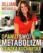 Opanuj swój metabolizm Książka kucharska