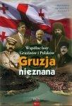 Gruzja nieznana Wspólne losy Gruzinów i Polaków