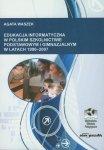 Edukacja informatyczna w polskim szkolnictwie podstawowym i gimnazjalnym 1990-2007
