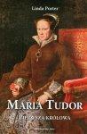Maria Tudor Pierwsza królowa