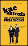 KACastrofa, czyli jak leczyć skutki picia wódki